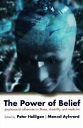 The Power Of Belief Psychological Influence On Halligan Peter