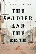 The Soldier And The Bear Degrace Patricia 9781098004910 Fast Free Shipping
