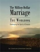 The Million-dollar Marriage - The Workbook Destroying The Spirit Of Divorce Pa