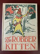 Antique The Robber Kitten Child's Book 1904, 1st Edition 22 Color Illustrations