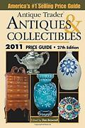 Antique Trader Antiques And Collectibles Price Guide 2011 Dan Bro