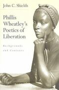 Phillis Wheatley's Poetics Of Liberation Backgrounds And Contexts By John C. …