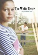 The White Fence Hardback Or Cased Book