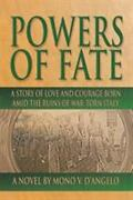 Powers Of Fate A Story Of Love And Courage Born Amid The Ruins Of War-torn Ita