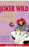 Mastering Joker Wild Video Poker How To Play As An Expert And W