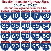 Novelty Interstate Highway Aluminum Signs - 2 Sizes 8x8 Or 12x12 - Made In Usa