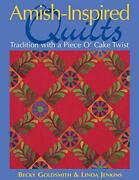 Amish-inspired Quilts Tradition With A Piece O' Cake Twist By Becky Goldsmith,