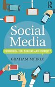 Social Media Communication, Sharing And Visibility, Meikle 9780415712248 New..