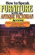How To Speak Furniture With An Antique Victorian Accent Buying,