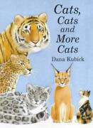 Cats Cats And More Cats By Dana Kubick