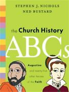 The Church History Abcs Augustine And 25 Other Heroes Of The Faith Hardback Or
