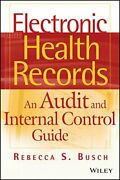 Electronic Health Records An Audit And Internal Control Guide By Busch New+=