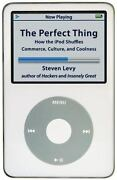 The Perfect Thing How The Ipod Shuffles Commerce, Culture, And Coolness By Lev