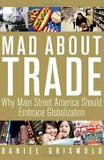 Mad About Trade Why Main Street America Should Griswold Hardcover.+