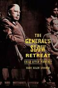 The Generaland039s Slow Retreat Chile After Pinochet Spooner 9780520256132 New+=