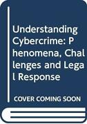 Understanding Cybercrime Phenomena, Challenges And Legal Response, Press..