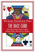 Race Card How Bluffing About Bias Makes Race Relations Worse Hardcover
