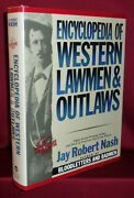 Jay Robert Nash Encyclopedia Of Western Lawmen And Outlaws First Thus Hardcover