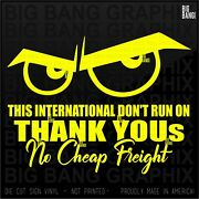 Funny International Trucker Decal Sticker No Cheap Freight Owner Operator Rig