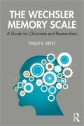The Wechsler Memory Scale A Guide For Clinicians And Researchers Paperback Or
