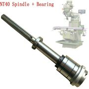 Bridgeport Mill Part Milling Machine Nt40 Spindle + Bearings Assembly