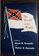 South Was Right By James R. And Walter D. Kennedy - Hardcover Excellent