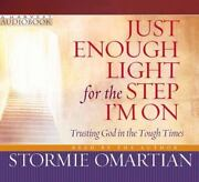 Just Enough Light For The Step Iand039m On Audiobook Trusting God In The Tough Times