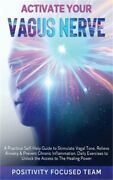 Activate Your Vagus Nerve A Practical Self-help Guide To Stimulate Vagal Tone