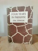 Four Years In Paradise By Osa Johnson 1941 First Edition