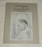 The Fine Line - Drawing With Silver In America By Bruce Weber 1985