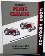 1939-1953 Ford Tractor Master Parts Catalog Book 9n 2n 8n Naa Illustrated Repro