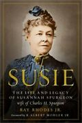 Susie The Life And Legacy Of Susannah Spurgeon, Wife Of Charles H. Spurgeon Ha