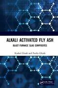 Alkali Activated Fly Ash Blast Furnace Slag Composites By Ghosh, Ghosh New..