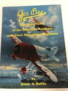 Gee Bees The Real Story Of The Granville Brothers And Their Marvelous Airplanes