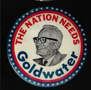 1964 Four Inch Size The Nation Needs Barry Goldwater Presidential Button