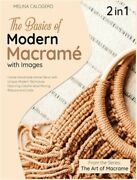 The Basics Of Modern Macrame With Pictures [2 Books In 1] A Collection Of Stunn