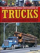 The Illustrated World Encyclopedia Of Trucks A Guide To Classic And Contempora