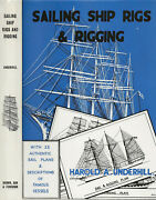 Sailing Ship Rigs And Rigging. Harold A.underhill.  With 33 Sail Plans.