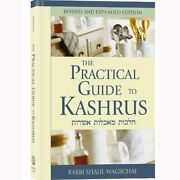 The Practical Guide To Kashrus By Rabbi Shaul Wagschal