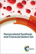 Nanomaterial Synthesis And Characterization Set Rsc, Chemistry 9781782620792-.