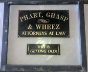 Antique Phart Ghasp And Wheez Window - Attorneys At Law
