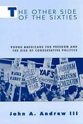 Other Side Of The Sixties Young Americans For Freedom And The Rise Of Conserva