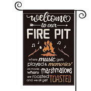 Welcome To Our Fire Pit Garden Flag 12.5 X 18 Inch