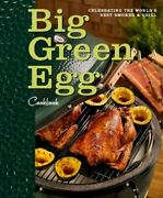 Big Green Egg Cookbook Celebrating The Worldand039s Best Smoker And Grill By Big Gr