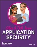 Alice And Bob Learn Application Security New Janca Tanya John Wiley And Sons Inc