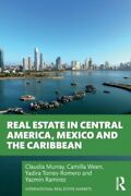 Real Estate In Central America Mexico And The Caribbean New Murray Claudia Unive