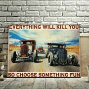 Everything Will Kill You So Choose Something Fun Tractor Poster Fatherand039s Day
