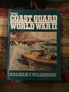 The Us Coast Guard In Wwii- Malcolm F. Willoughby. Hardcover Book. Vgc