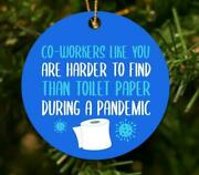 Coworkers Like U Are Harder To Find Than Toilet Paper During A Pandemic Ornament