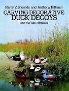 Carving Decorative Duck Decoys With Full-size Templates Harry V. Shourds